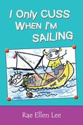 I Only Cuss When I'm Sailing
