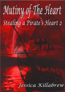 Mutiny of the Heart (Stealing A Pirate's Heart 2)