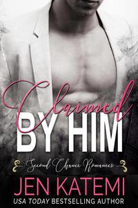 Claimed by Him (Second Chance Romances)