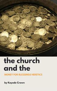 The Church and the Money for Blessings Heretics