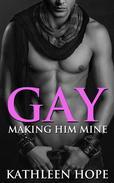 Gay: Making Him Mine