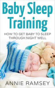 Baby Sleep Training: How to Get Baby to Sleep Through Night Well