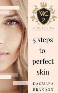 5 Steps to Perfect Skin
