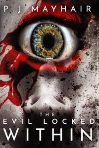 The Evil Locked Within