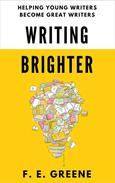 Writing Brighter: Helping Young Writers Become Great Writers