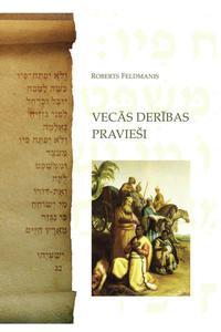 Prophets of the Old Testament: Vecas Deribas Praviesi