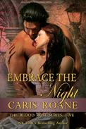 Embrace The Night: The Blood Rose Series #5