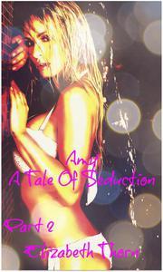 Amy A Tale Of Seduction Part 2
