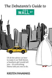 The Debutante's Guide to Wall Street