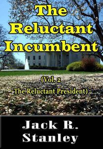 The Reluctant Incumbent
