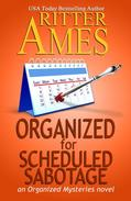 Organized for Scheduled Sabotage
