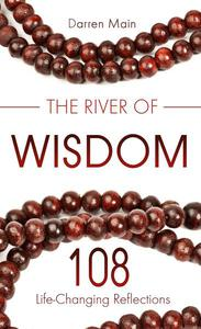 River of Wisdom: 108 Life-Changing Reflections