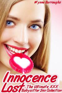 Innocence Lost the Ultimate XXX Babysitter Sex Collection