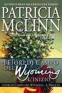 I Fiori di Campo del Wyoming: L'inizio (Il Prequel)