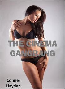 The Cinema Gangbang