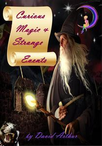 Curious Magic & Strange Events