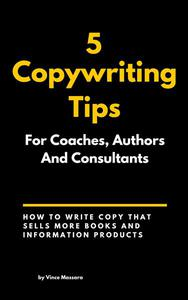 5 Copywriting Tips For Coaches, Authors, And Consultants