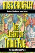 The Legend of Trixie Pug Part 4