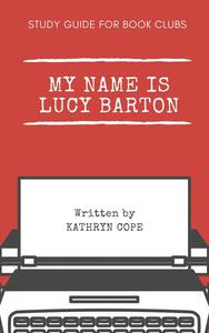 Study Guide for Book Clubs: My Name is Lucy Barton