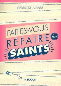 Faites-vous refaire les saints