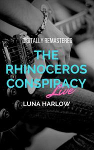 The Rhinoceros Conspiracy Live