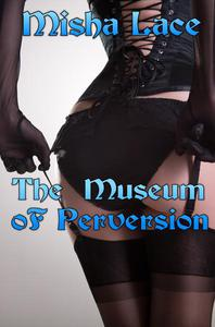 The Museum of Perversion
