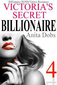Victoria's Secret Billionaire #4 (Billionaire BDSM Erotic Romance)