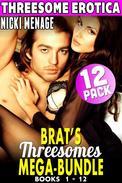 Threesome Erotica : Brat's Threesomes Bundle 12 Pack : Books 1 - 12