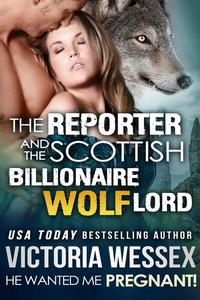 The Reporter and the Billionaire Scottish Wolf Lord