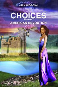 Choices From the American Revolution