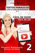 Aprender Dinamarquês - Textos Paralelos | Fácil de ouvir | Fácil de ler - CURSO DE ÁUDIO DE DINAMARQUÊS N.º 2