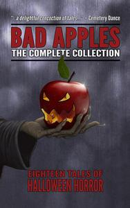 Bad Apples: Halloween Horror: The Complete Collection
