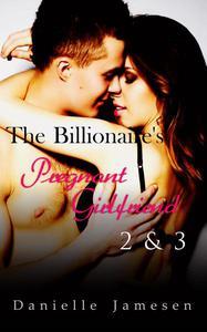 The Billionaire's Pregnant Girlfriend 2 & 3