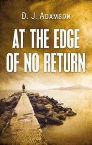 At The Edge of No Return