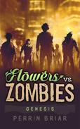 Flowers Vs. Zombies: Genesis