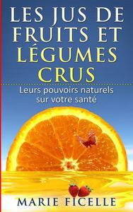 Les jus de Fruits et Légumes Crus