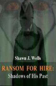 Ransom for Hire: Shadows of His Past