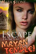 Escape from the Mayan Temple!