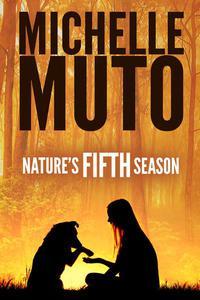 Nature's Fifth Season