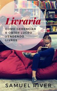 Livraria: Como Gerenciar e Obter Lucro Vendendo Livros