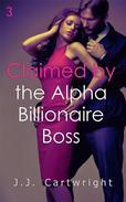 Claimed by the Alpha Billionaire Boss 3