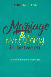 Marriage and Everything in Between