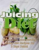 Juicing Diet:The juicing diet plans for weight loss, incorporating Juicing diet recipes for 3 days detox