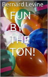 Fun by the Ton!