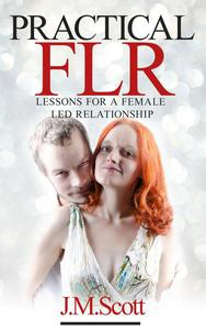 Practical FLR: Lessons For A Female Led Relationship