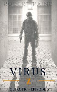 Virus Z: Quixotic - Episode 5