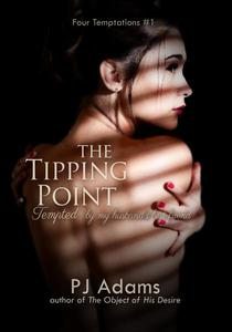 The Tipping Point (Tempted by my husband's best friend - an erotic romance) - Four Temptations #1