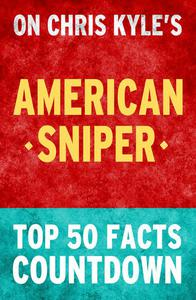 American Sniper: Top 50 Facts Countdown
