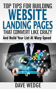 Top Tips For Building Website Landing Pages That Convert Like Crazy