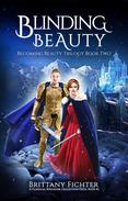 Blinding Beauty: A Retelling of The Princess and the Glass Hill